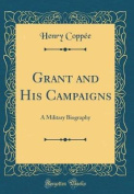 Grant and His Campaigns