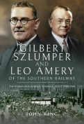 Gilbert Szlumper and Leo Amery of the Southern Railway
