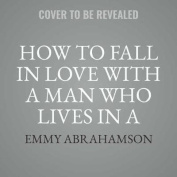 How to Fall in Love with a Man Who Lives in a Bush [Audio]