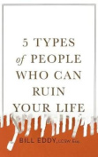 5 Types of People Who Can Ruin Your Life [Audio]