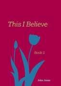 This I Believe: Book 2