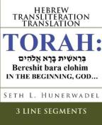 The Torah: Hebrew, English Transliteration and Translation in 3 Line Segments