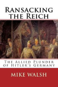 Ransacking the Reich