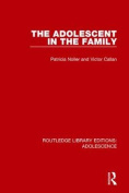 The Adolescent in the Family (Routledge Library Editions