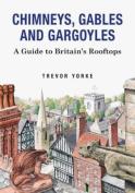 Chimneys, Gables And Gargoyles