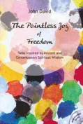 The Pointless Joy of Freedom