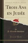 Trois ANS En Judee  [FRE]