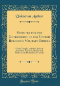 Statutes for the Government of the United Religious Military Orders