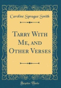 Tarry with Me, and Other Verses