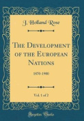 The Development of the European Nations, Vol. 1 of 2