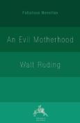 An Evil Motherhood