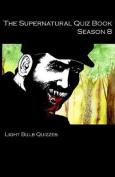 The Supernatural Quiz Book Season 8