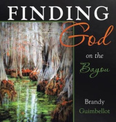 Finding God on the Bayou