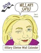 Hillary Says! 2018 Hillary Clinton Wall Calendar