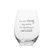 I'm Not Slurring My Words. I'm Speaking in Cursive – Cute Funny Stemless Wine Glass, Large 470ml Size, Etched Sayings, Gift Box
