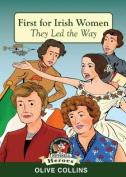 First For Irish Women (Heroes)
