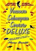 Vacanza Subacquea Servizio Deluxe [ITA]