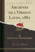 Archives de L'Orient Latin, 1881, Vol. 1  [FRE]