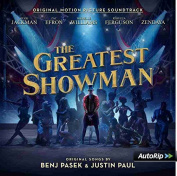 The Greatest Showman [Original Motion Picture Soundtrack] *