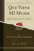 Que Viene Mi Mujer [Spanish]
