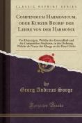 Compendium Harmonicum, Oder Kurzer Begrif Der Lehre Von Der Harmonie [GER]