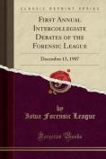First Annual Intercollegiate Debates of the Forensic League