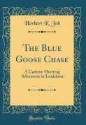 The Blue Goose Chase
