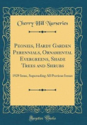 Peonies, Hardy Garden Perennials, Ornamental Evergreens, Shade Trees and Shrubs