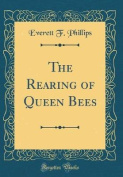 The Rearing of Queen Bees