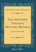 Southwestern National Monthly Reports