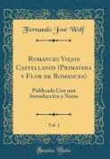 Romances Viejos Castellanos (Primavera y Flor de Romances), Vol. 1 [Spanish]