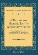 A Toolkit for Hispanic-Latino Community Groups