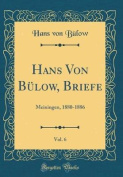 Hans Von Bulow, Briefe, Vol. 6 [FRE]