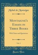 Montaigne's Essays in Three Books, Vol. 2