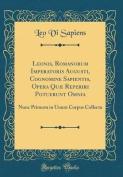 Leonis, Romanorum Imperatoris Augusti, Cognomine Sapientis, Opera Quae Reperiri Potuerunt Omnia [LAT]