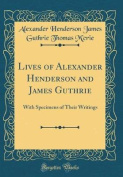 Lives of Alexander Henderson and James Guthrie