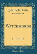 Watchwords (Classic Reprint)