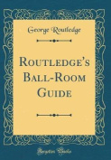 Routledge's Ball-Room Guide