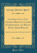 Letters of LT.-Col. George Brenton Laurie (Commanding 1st Battn; Royal Irish Rifles)