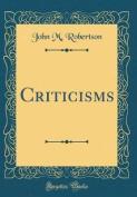 Criticisms (Classic Reprint)
