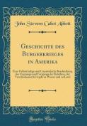 Geschichte Des Bürgerkrieges in Amerika [GER]