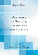 Outlooks on Society, Literature and Politics