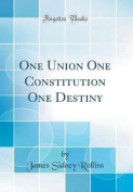 One Union One Constitution One Destiny