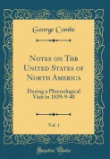 Notes on Thb United States of North America, Vol. 1