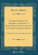 Correspondence and Remarks in Regard to Bishop Doane's Signature of the Name of Horace Binney