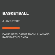 Basketball: A Love Story [Audio]