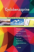 Cyclobenzaprine 573 Questions to Ask That Matter to You