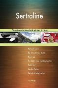 Sertraline 627 Questions to Ask That Matter to You