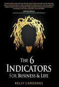 The 6 Indicators for Business and Life