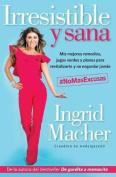 Irresistible y Sana [Spanish]